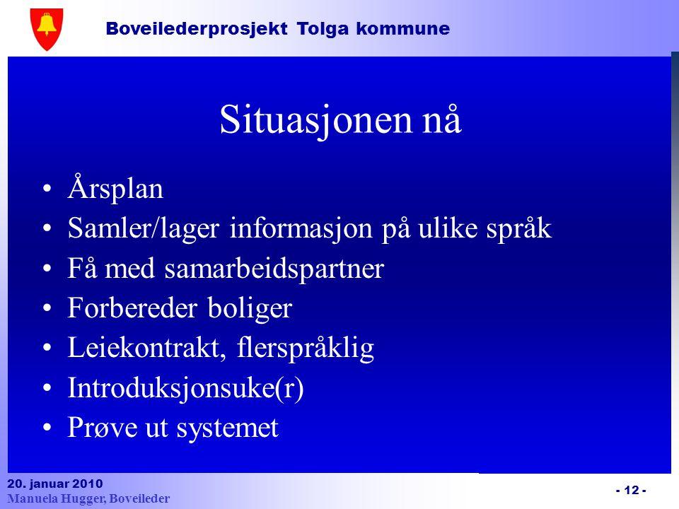 Situasjonen nå Årsplan Samler/lager informasjon på ulike språk
