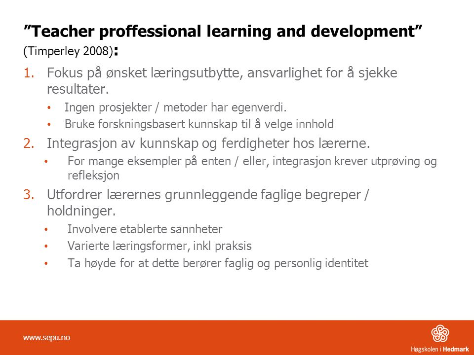 Teacher proffessional learning and development (Timperley 2008):