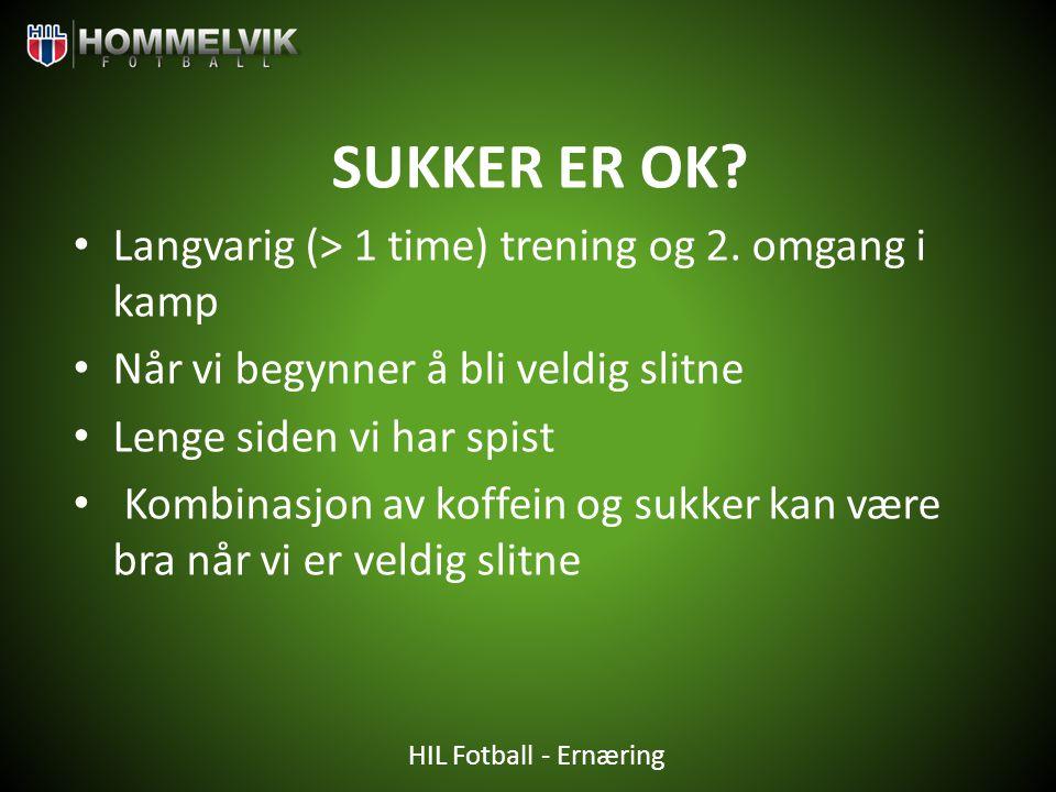 SUKKER ER OK Langvarig (> 1 time) trening og 2. omgang i kamp