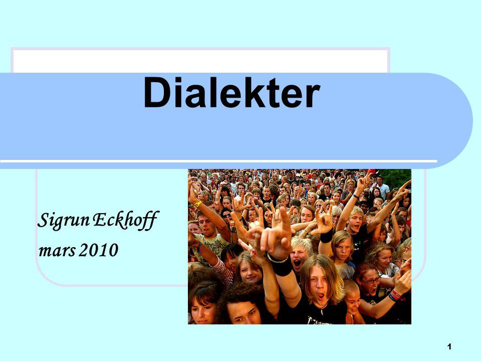 Dialekter Sigrun Eckhoff mars 2010