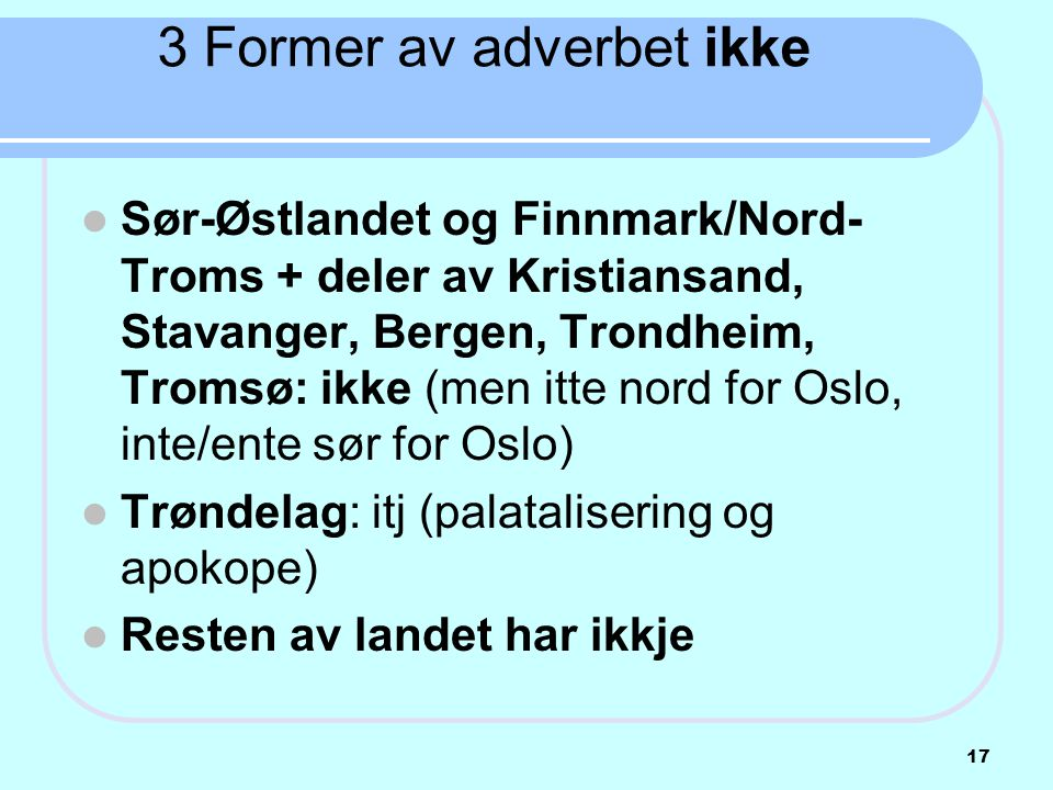 3 Former av adverbet ikke