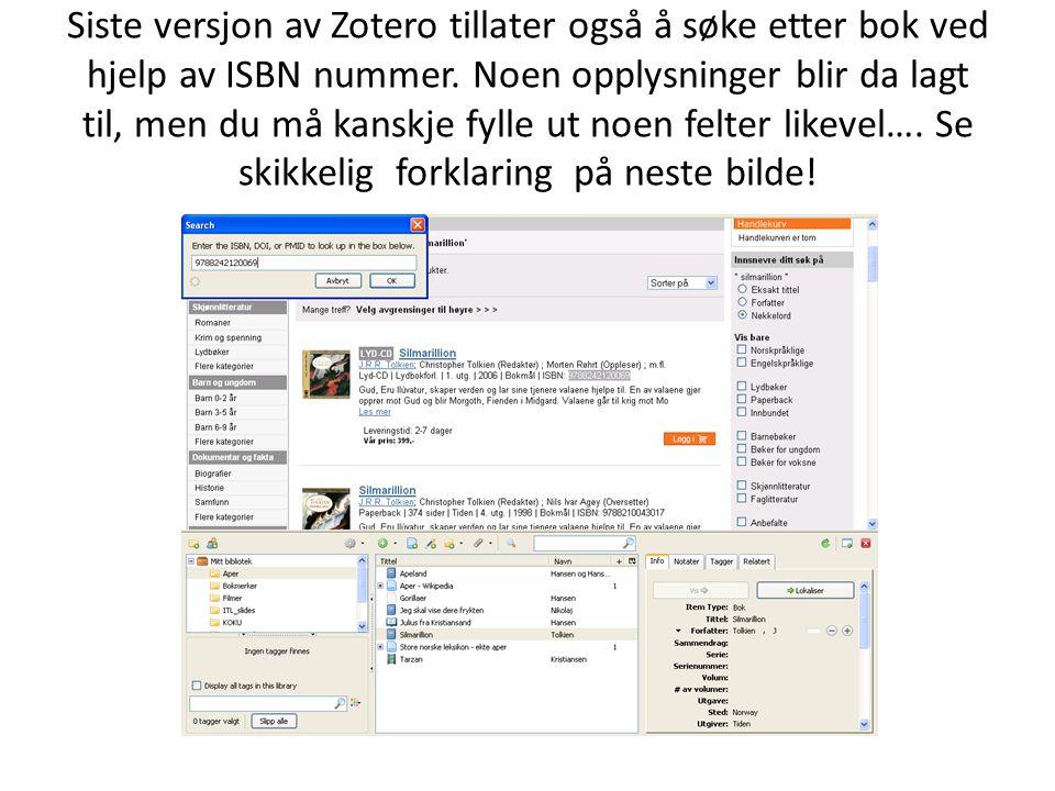 Siste versjon av Zotero tillater også å søke etter bok ved hjelp av ISBN nummer.