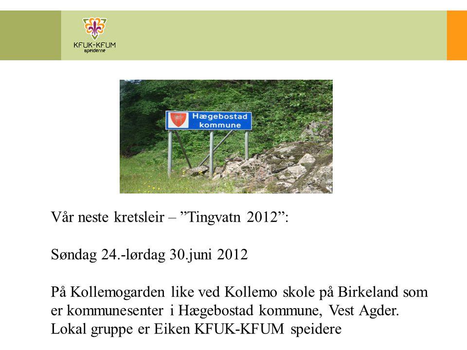 Vår neste kretsleir – Tingvatn 2012 :
