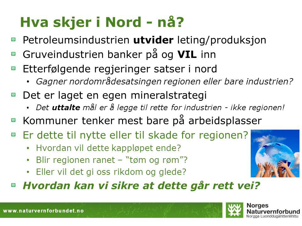 Hva skjer i Nord - nå Petroleumsindustrien utvider leting/produksjon