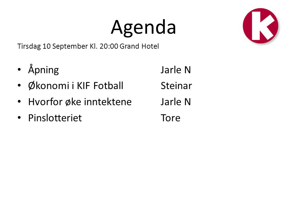 Agenda Åpning Jarle N Økonomi i KIF Fotball Steinar