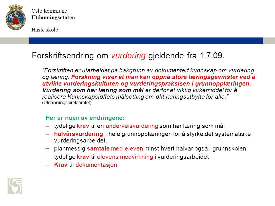 Forskriftsendring om vurdering gjeldende fra 1.7.09.