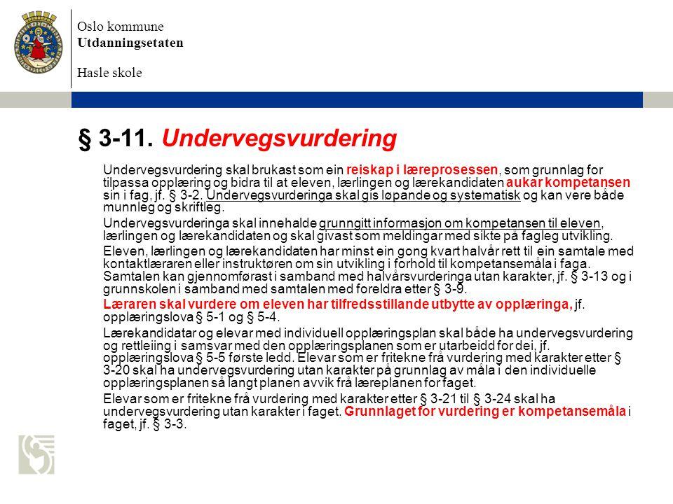 § 3-11. Undervegsvurdering