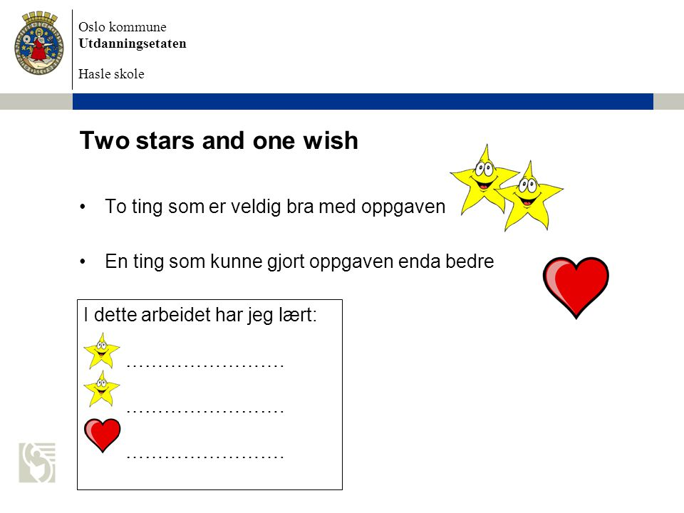 Two stars and one wish To ting som er veldig bra med oppgaven