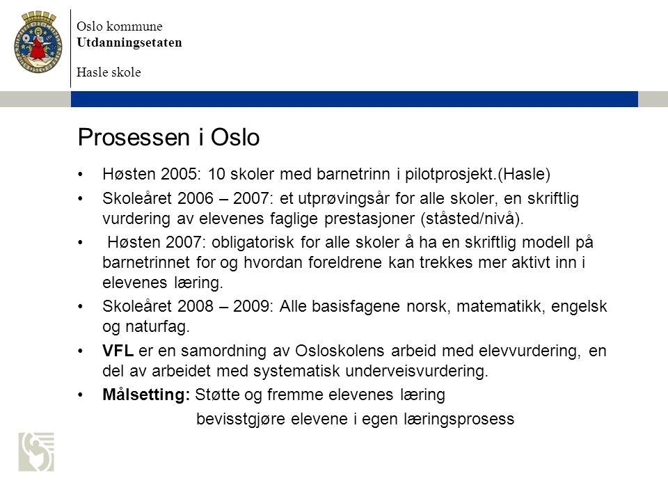 Prosessen i Oslo Høsten 2005: 10 skoler med barnetrinn i pilotprosjekt.(Hasle)