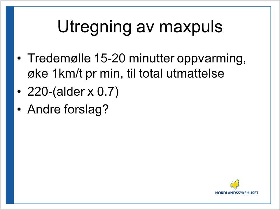 Utregning av maxpuls Tredemølle 15-20 minutter oppvarming, øke 1km/t pr min, til total utmattelse.