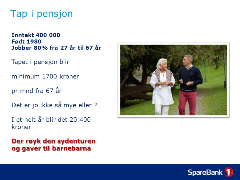 Tap i pensjon Tapet i pensjon blir minimum 1700 kroner