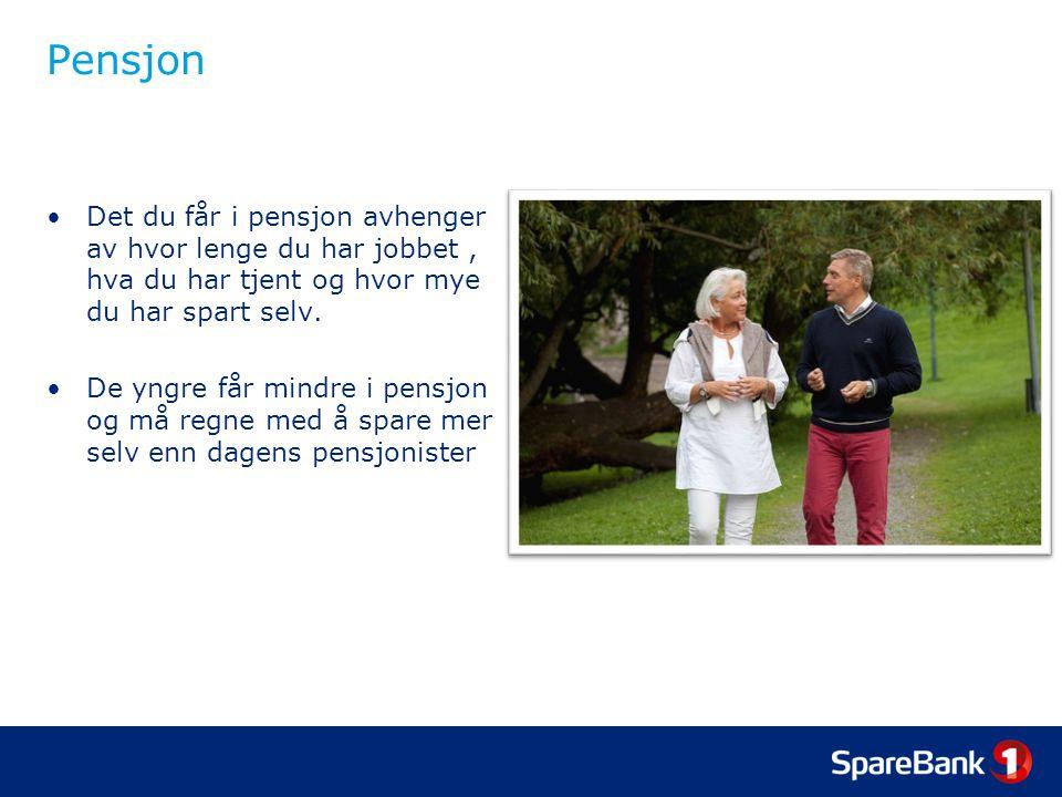 Pensjon Det du får i pensjon avhenger av hvor lenge du har jobbet , hva du har tjent og hvor mye du har spart selv.