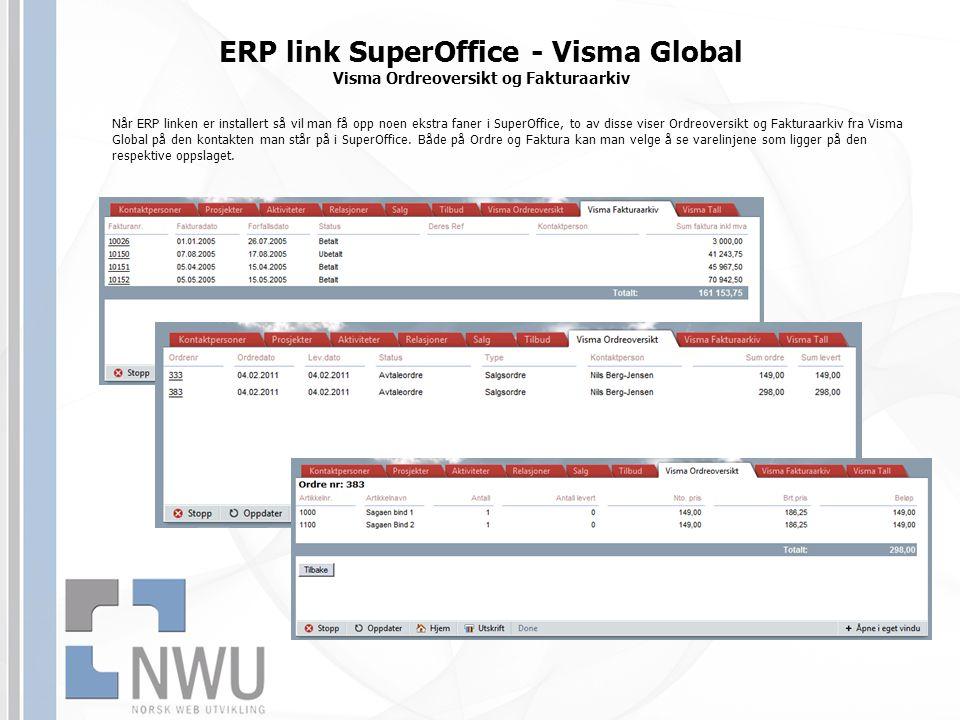 ERP link SuperOffice - Visma Global Visma Ordreoversikt og Fakturaarkiv
