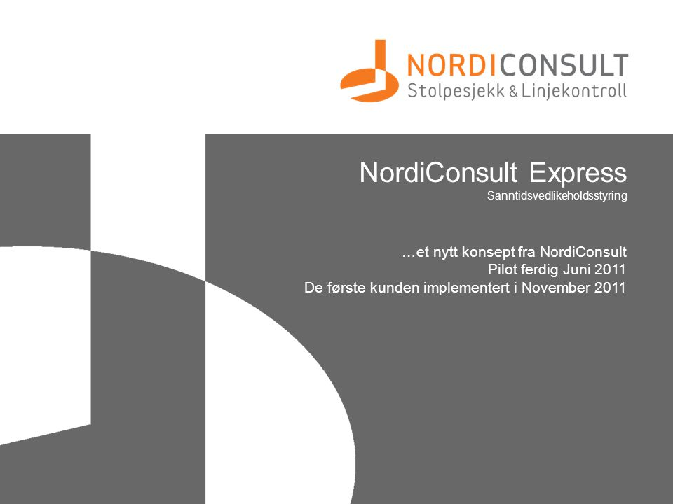 NordiConsult Express …et nytt konsept fra NordiConsult