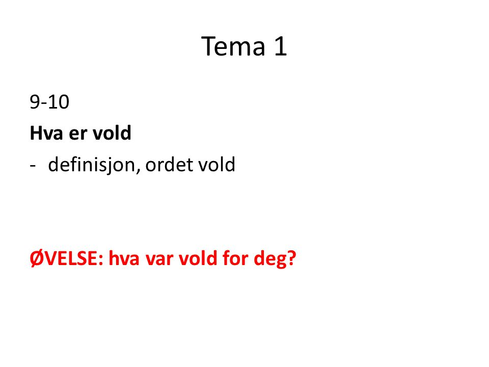 Tema 1 9-10 Hva er vold definisjon, ordet vold