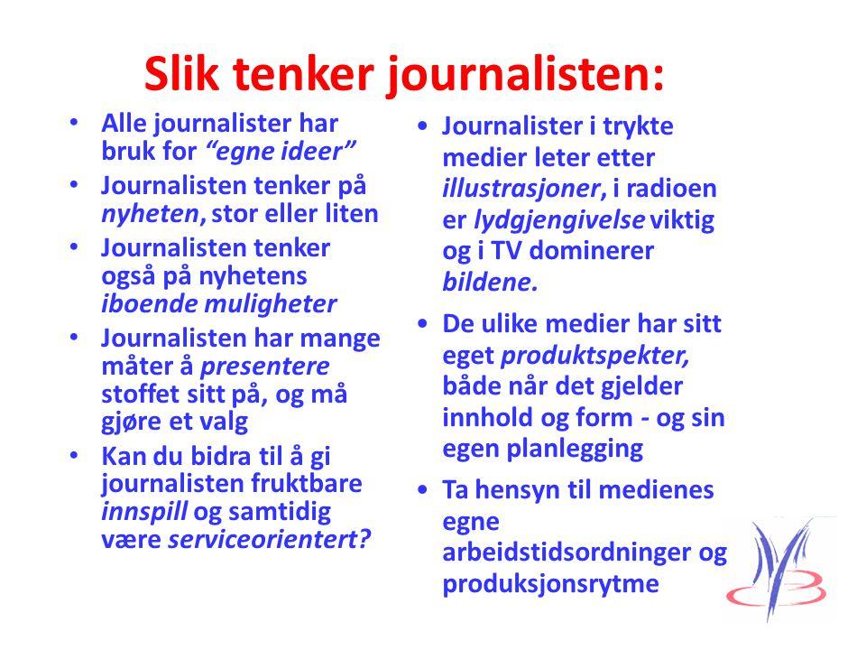 Slik tenker journalisten: