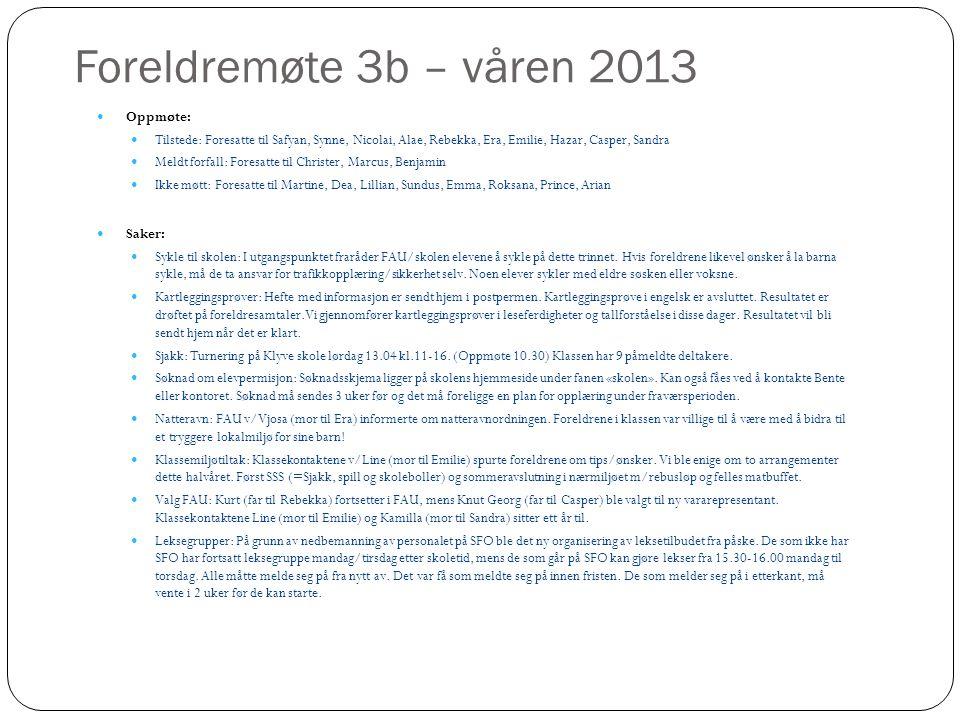 Foreldremøte 3b – våren 2013 Oppmøte: