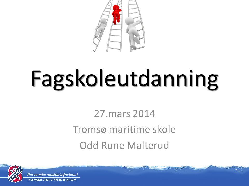 27.mars 2014 Tromsø maritime skole Odd Rune Malterud