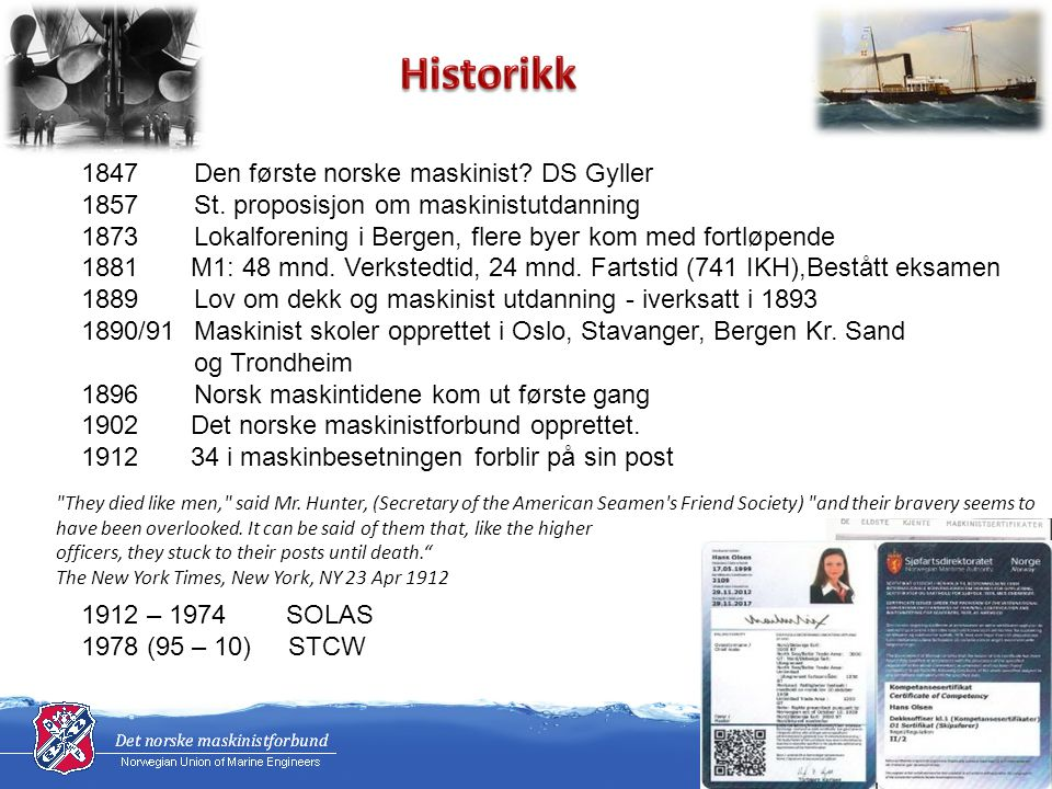 Historikk 1847 Den første norske maskinist DS Gyller