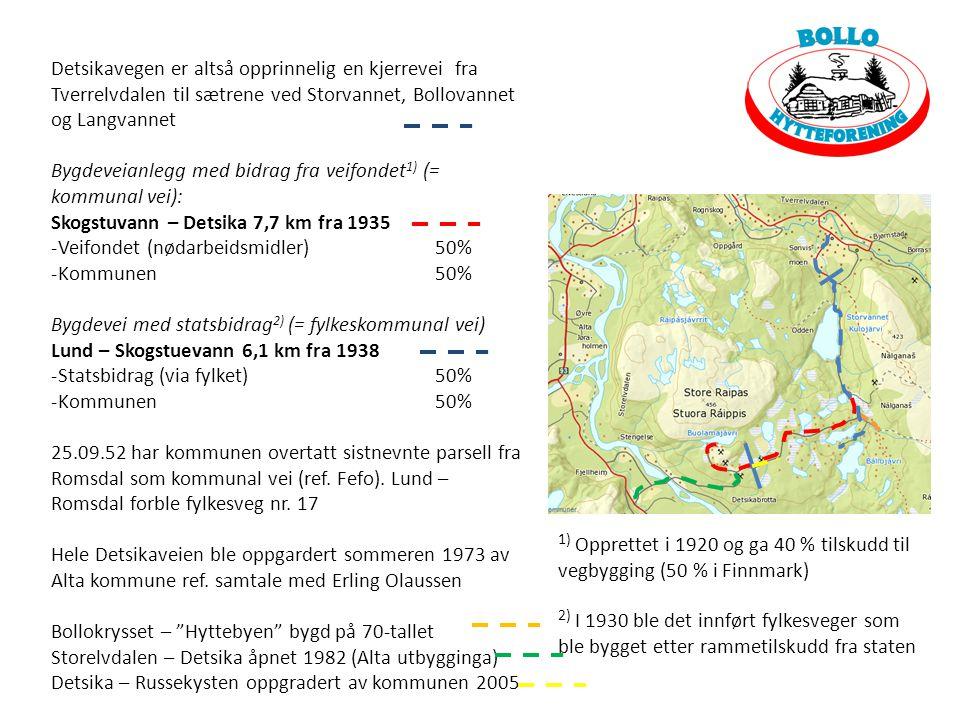 Detsikavegen er altså opprinnelig en kjerrevei fra Tverrelvdalen til sætrene ved Storvannet, Bollovannet og Langvannet