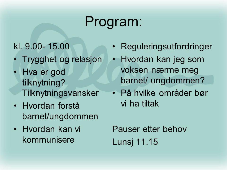 Program: kl. 9.00- 15.00 Trygghet og relasjon