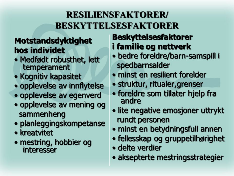 RESILIENSFAKTORER/ BESKYTTELSESFAKTORER