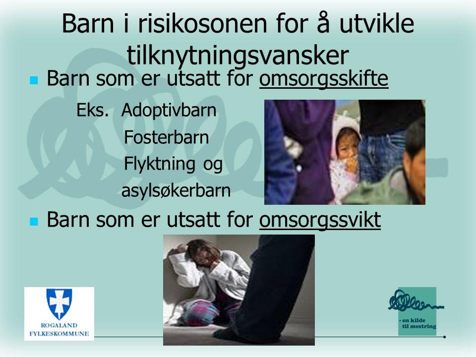 Barn i risikosonen for å utvikle tilknytningsvansker