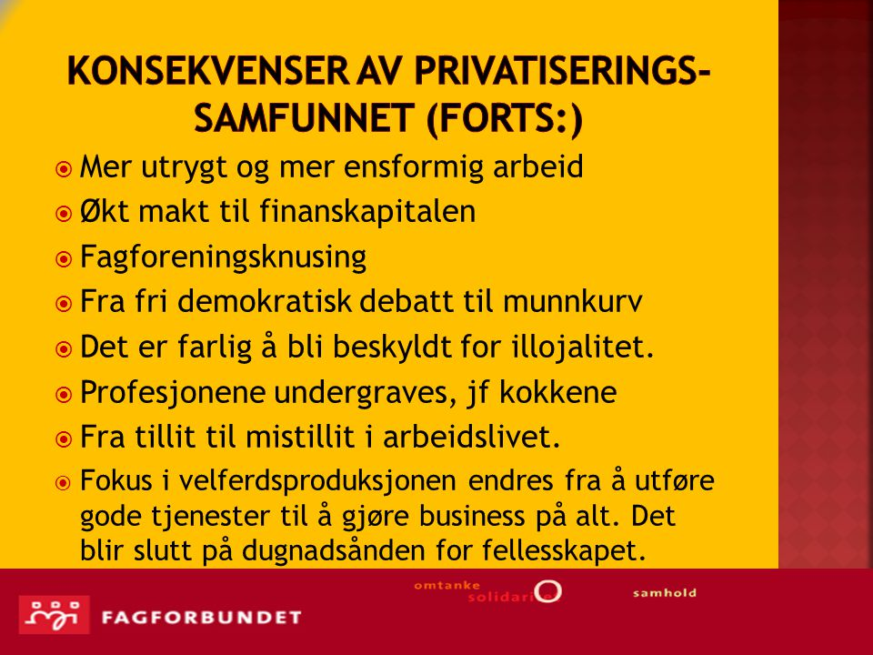Konsekvenser av privatiserings- samfunnet (forts:)