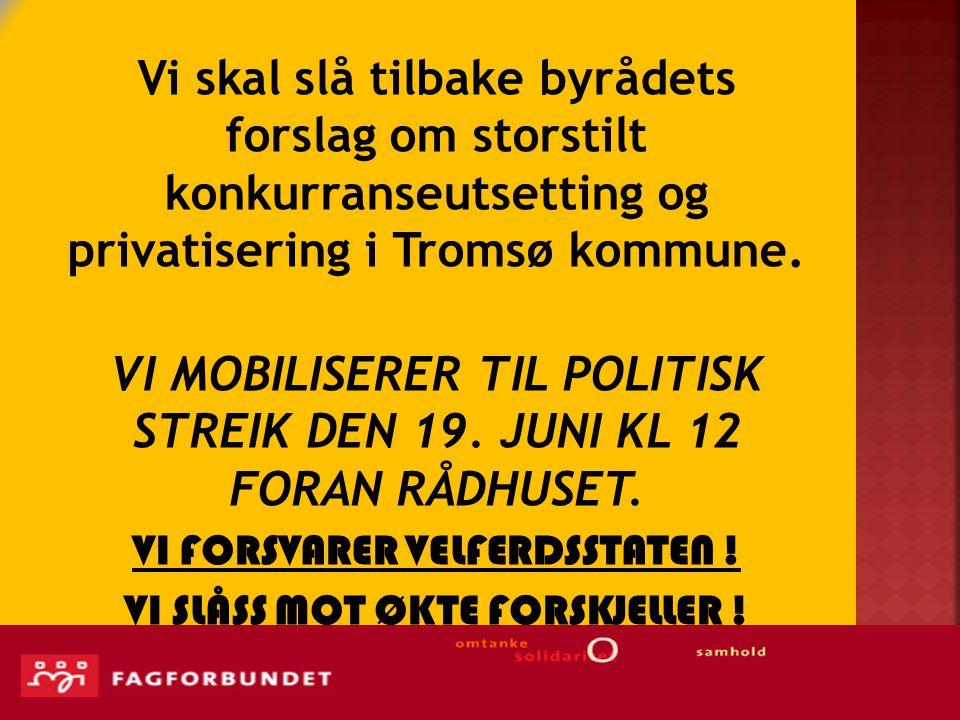 VI MOBILISERER TIL POLITISK STREIK DEN 19. JUNI KL 12 FORAN RÅDHUSET.