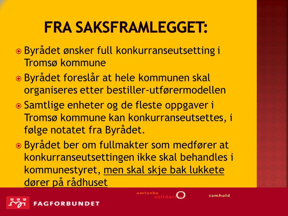 Fra saksframlegget: Byrådet ønsker full konkurranseutsetting i Tromsø kommune.