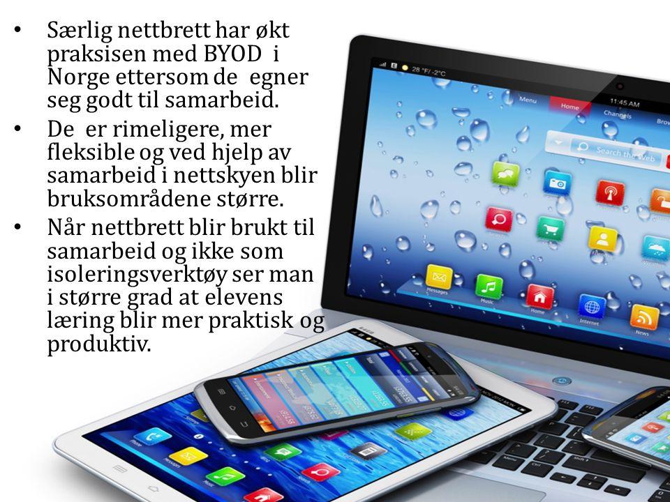 Særlig nettbrett har økt praksisen med BYOD i Norge ettersom de egner seg godt til samarbeid.