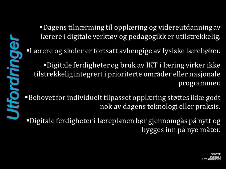 Dagens tilnærming til opplæring og videreutdanning av lærere i digitale verktøy og pedagogikk er utilstrekkelig.