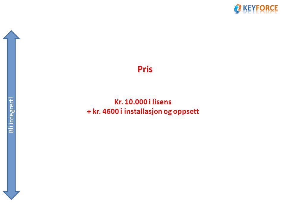 + kr. 4600 i installasjon og oppsett