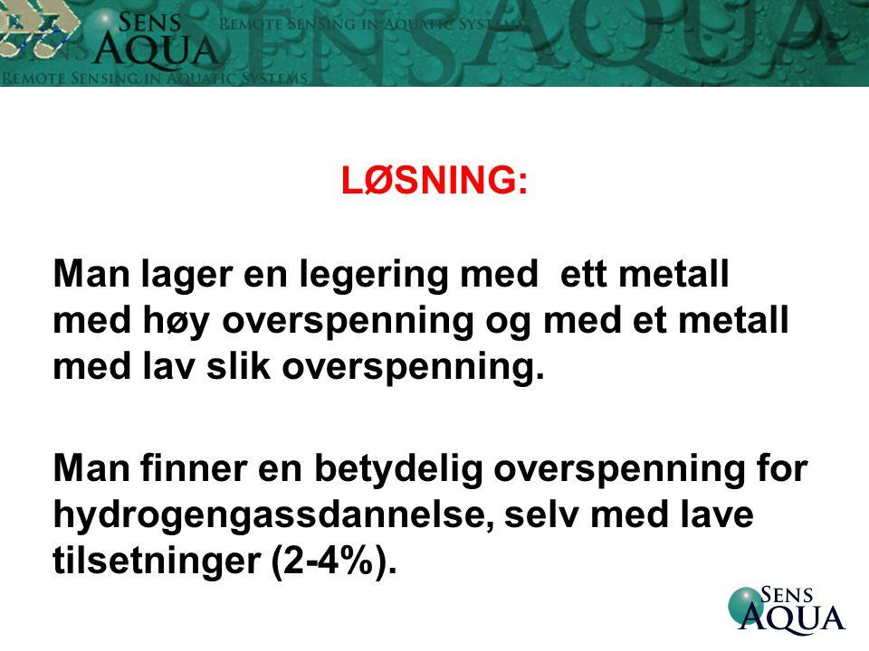 LØSNING: Man lager en legering med ett metall med høy overspenning og med et metall med lav slik overspenning.