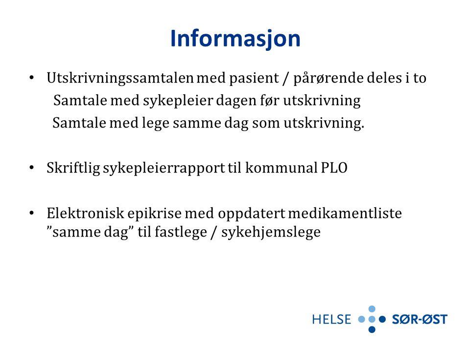 Informasjon Utskrivningssamtalen med pasient / pårørende deles i to