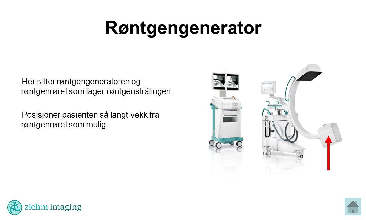 Røntgengenerator Her sitter røntgengeneratoren og røntgenrøret som lager røntgenstrålingen.