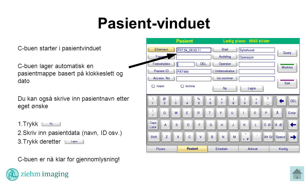Pasient-vinduet C-buen starter i pasientvinduet