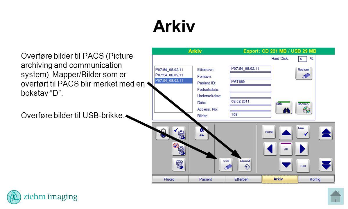 Arkiv Overføre bilder til PACS (Picture archiving and communication system). Mapper/Bilder som er overført til PACS blir merket med en bokstav D .