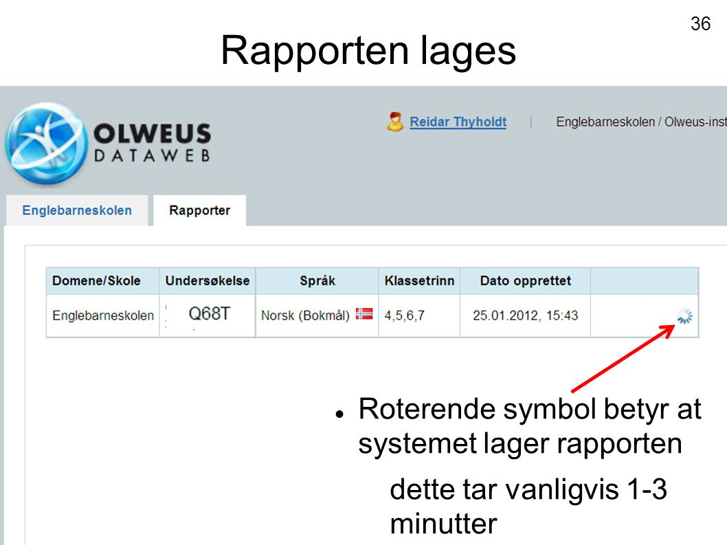 Roterende symbol betyr at systemet lager rapporten