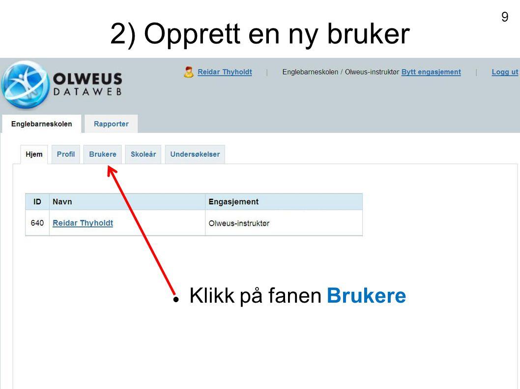 2) Opprett en ny bruker Klikk på fanen Brukere