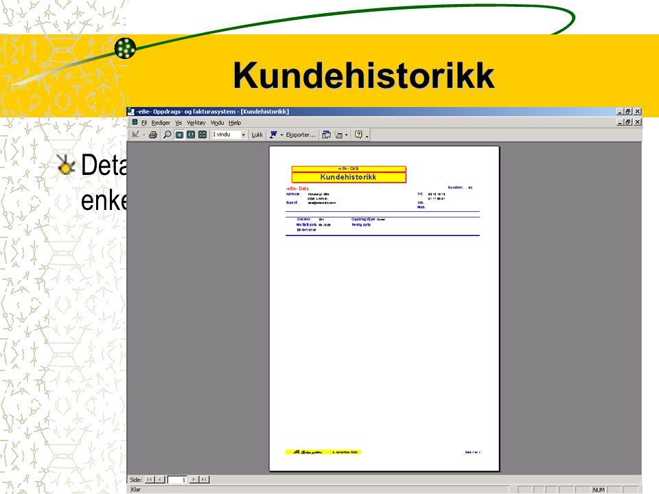 Kundehistorikk Detaljert kundehistorikk gir full oversikt over den enkelte kundens engasjement.