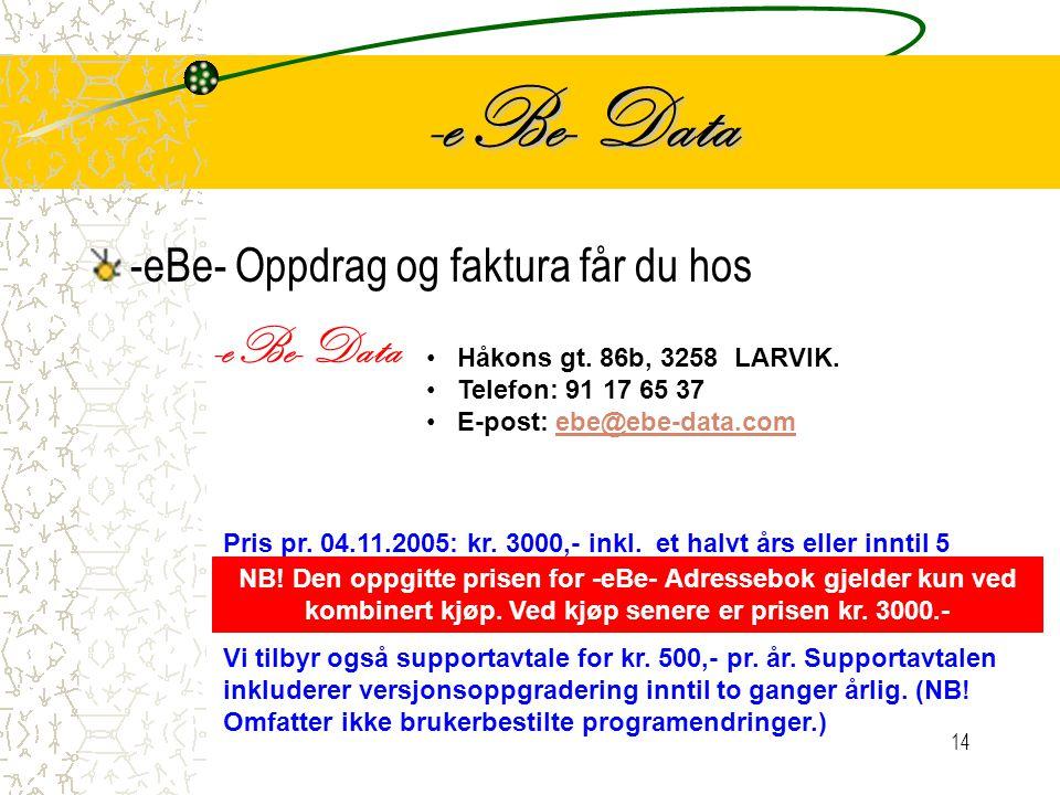 -eBe- Data -eBe- Data -eBe- Oppdrag og faktura får du hos