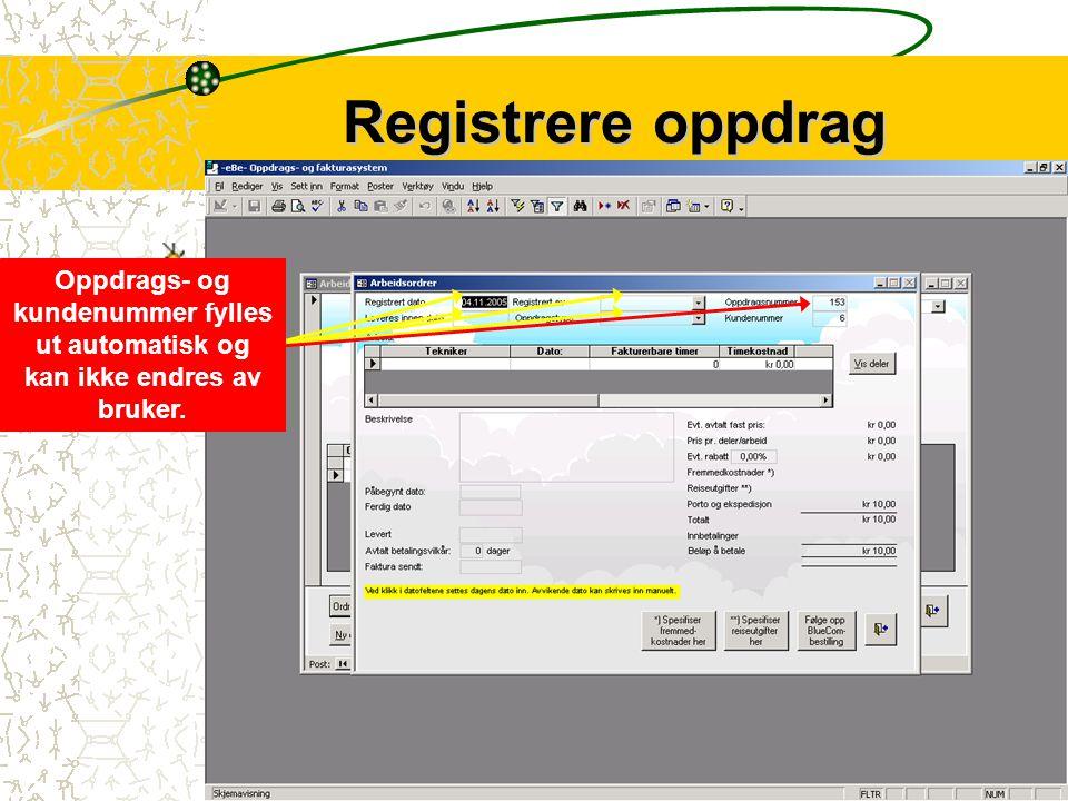Registrere oppdrag Skjemaet for oppdragsregistrering åpnes fra skjemaet for kundeforhold.