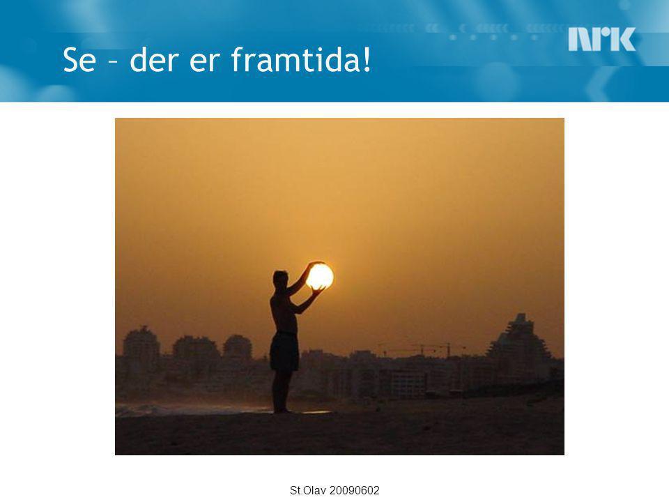 Se – der er framtida! St.Olav 20090602