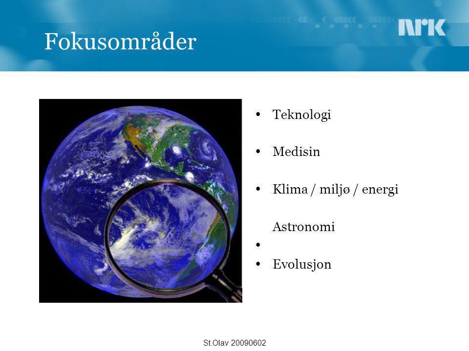 Fokusområder Teknologi Medisin Klima / miljø / energi Astronomi