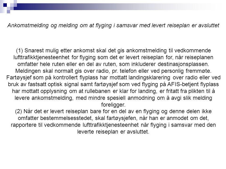Ankomstmelding og melding om at flyging i samsvar med levert reiseplan er avsluttet
