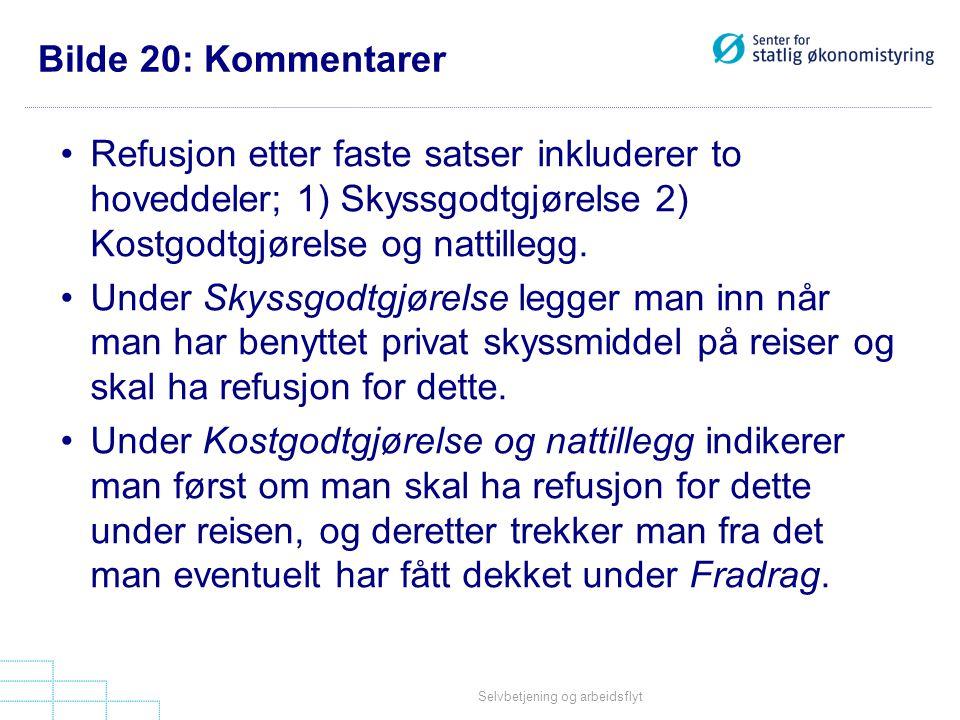 Bilde 20: Kommentarer Refusjon etter faste satser inkluderer to hoveddeler; 1) Skyssgodtgjørelse 2) Kostgodtgjørelse og nattillegg.