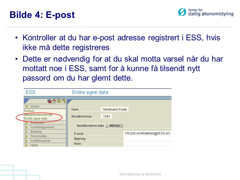 Bilde 4: E-post Kontroller at du har e-post adresse registrert i ESS, hvis ikke må dette registreres.
