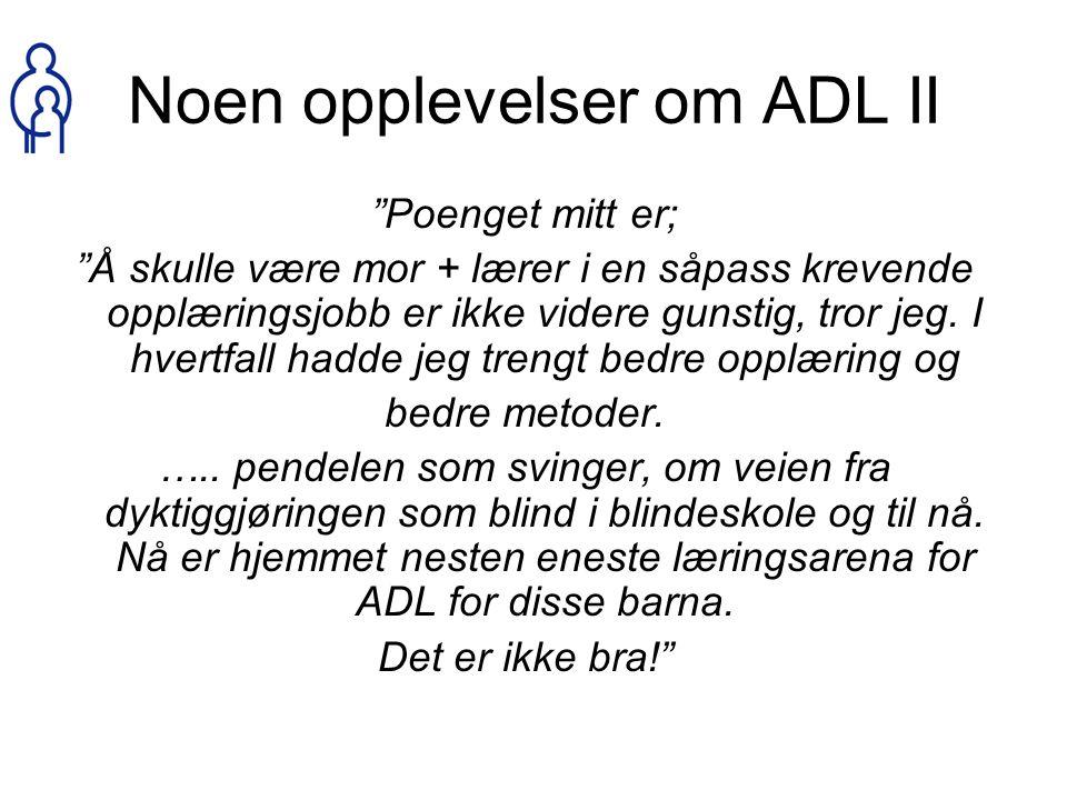 Noen opplevelser om ADL II