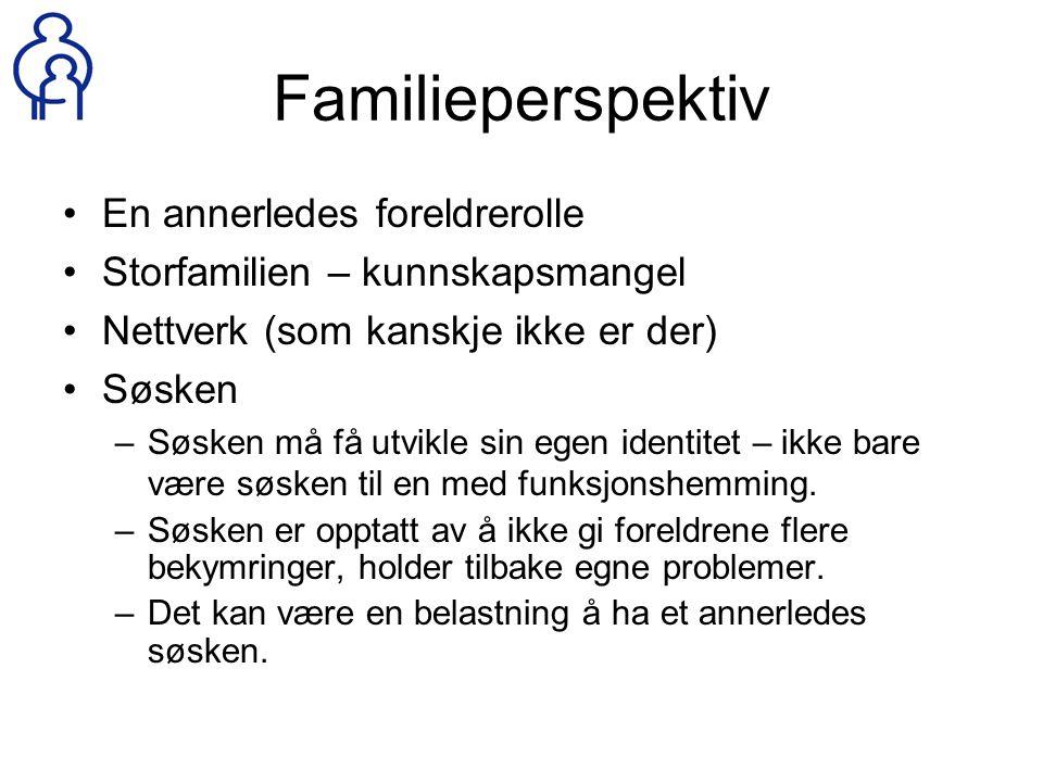 Familieperspektiv En annerledes foreldrerolle